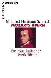 Mozarts Opern - Ein musikalischer Werkführer