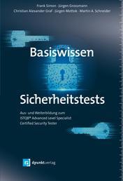 Basiswissen Sicherheitstests - Aus- und Weiterbildung zum ISTQB® Advanced Level Specialist – Certified Security Tester