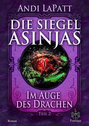 Die Siegel Asinjas - Teil 2: Im Auge des Drachen