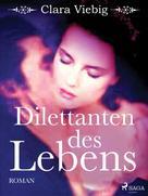 Clara Viebig: Dilettanten des Lebens