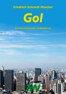 Friedrich Schmidt-Roscher: Gol