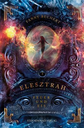 Elesztrah (Band 1): Feuer und Eis