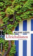 Matthias Klösel: Ulrichsläuten ★★★