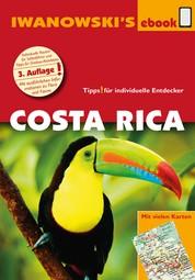 Costa Rica - Reiseführer von Iwanowski - Individualreiseführer mit vielen Detail-Karten und Karten-Download