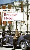 Jörg Reibert: Brauner Nebel ★★★★