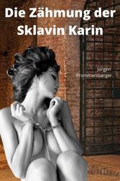 Die Zähmung der Sklavin Karin