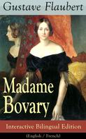 Gustave Flaubert: Madame Bovary - Interactive Bilingual Edition (English / French)