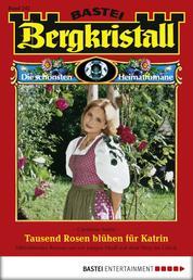 Bergkristall - Folge 242 - Tausend Rosen blühen für Katrin