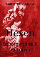 Catrin von Nahodyl: Hexen - Schamaninnen Europas ★★★★