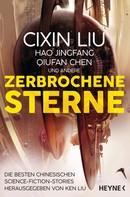 Cixin Liu: Zerbrochene Sterne