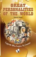 Tanvir Khan: Great Personalities of the World