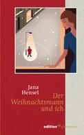 Jana Hensel: Der Weihnachtsmann und ich