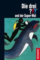 Marc Brandel: Die drei ??? und der Super-Wal (drei Fragezeichen) ★★★★