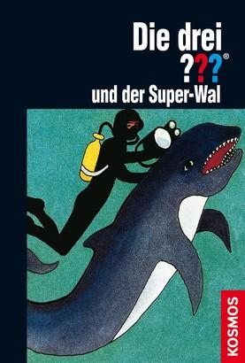 Die drei ??? und der Super-Wal (drei Fragezeichen)