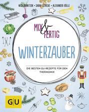 Mix & fertig Winterzauber - Die besten GU-Rezepte für den Thermomix