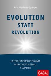 Evolution statt Revolution - Unternehmerische Zukunft verantwortungsvoll gestalten