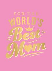 For the World's Best Mum - The Perfect Gift to Give to Your Mum