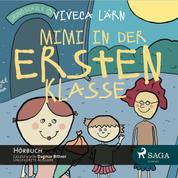 Mimi in der ersten Klasse (Ungekürzt)