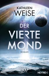 Der vierte Mond - Roman