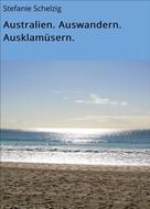 Stefanie Schelzig: Australien. Auswandern. Ausklamüsern. ★★★