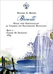 Brouillé - Mosaik eines Kriminalfalles - Band II - Cahiers de Doléances - 1789