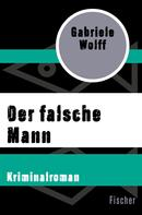 Gabriele Wolff: Der falsche Mann ★★★★★