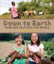 Down To Earth - How Kids Help Feed the World