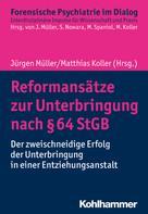 Jürgen L. Müller: Reformansätze zur Unterbringung nach § 64 StGB