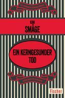 Kim Småge: Ein kerngesunder Tod ★