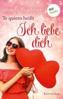 Gabriella Engelmann: Te quiero heißt Ich liebe dich ★★