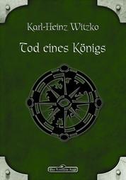 DSA 34: Tod eines Königs - Das Schwarze Auge Roman Nr. 34