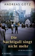 Andreas Götz: Die Nachtigall singt nicht mehr