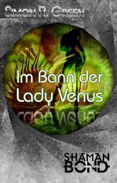 Im Bann der Lady Venus - Shaman Bond 8