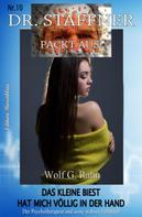 Wolf G. Rahn: Das kleine Biest hat mich völlig in der Hand - Dr. Staffner packt aus