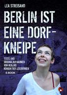 Lea Streisand: Berlin ist eine Dorfkneipe ★★★★