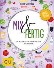 Mix & Fertig - Die besten GU-Rezepte für den Thermomix