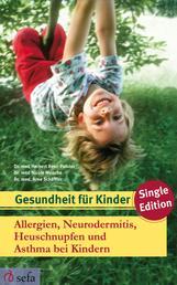 Allergien, Neurodermitis, Heuschnupfen und Asthma bei Kindern