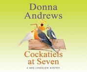 Cockatiels at Seven - A Meg Langslow Mystery 9 (Unabridged)