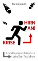 Stefan Junker: Krise - Hirn an