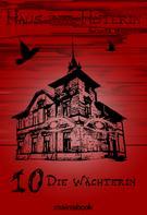 Andrea Habeney: Haus der Hüterin: Band 10 - Die Wächterin ★★★★★