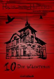 Haus der Hüterin: Band 10 - Die Wächterin - Fantasy-Serie