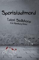 Klaus Struck: Sportstadtmord. Ein Hamburg-Krimi. Tatort Steilshoop ★★★★★