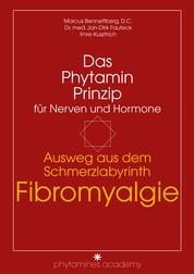 Ausweg aus dem Schmerzlabyrinth Fibromyalgie - Das Phytamin Prinzip für Nerven und Hormone