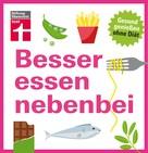 Kathrin Burger: Besser essen nebenbei ★★★★