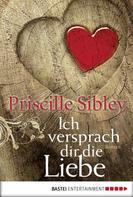 Priscille Sibley: Ich versprach dir die Liebe ★★★★★
