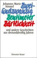 Johannes Mario Simmel: Zweiundzwanzig Zentimeter Zärtlichkeit ★★★★★