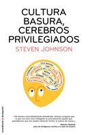 Steven Johnson: Cultura basura, cerebros privilegiados