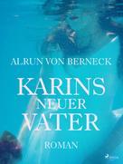 Alrun von Berneck: Karins neuer Vater ★