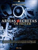 José Manuel Romaña Arteaga: Armas secretas de Hitler