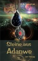 A. B. Schuetze: Steine aus Adanwe ★★★★★